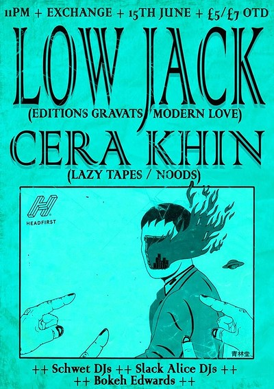 Bokeh Schwet Alice presents Low Jack and Cera Khin at Exchange in Bristol