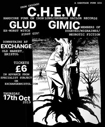 C.H.E.W. (Chicago), Glud and Gimic in Bristol at Exchange in Bristol