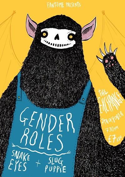 Gender Roles / snake eyes / Slug Puppie at Exchange in Bristol