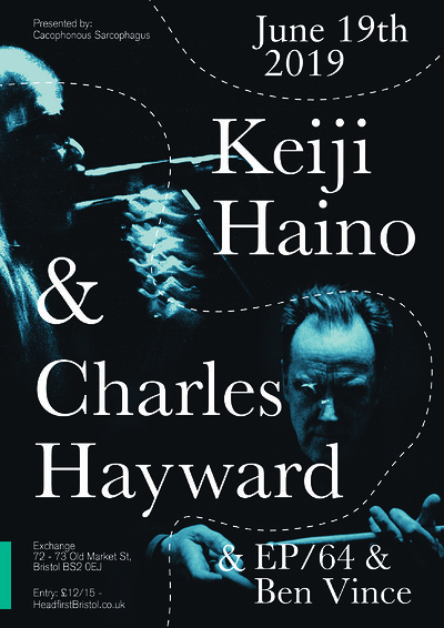 Keiji Haino & Charles Hayward + EP/64 & Ben Vince at Exchange in Bristol