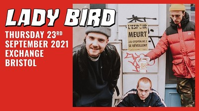 Lady Bird at Exchange in Bristol