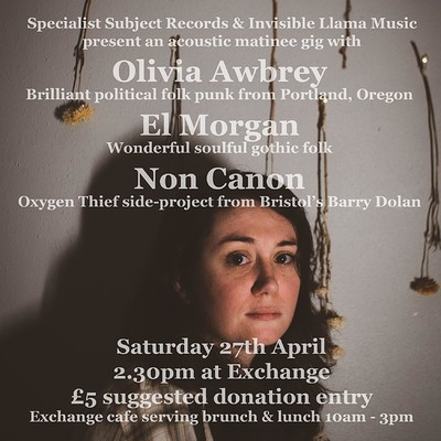 Olivia Awbrey, El Morgan, Non Canon - Matinee at Exchange in Bristol