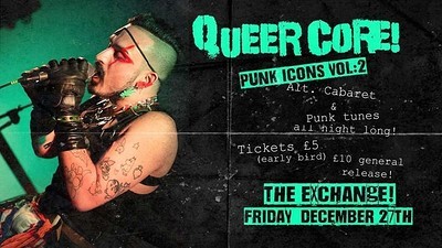 Queer Core! Alt. Cabaret vol 2 at Exchange in Bristol
