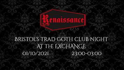Renaissance - Bristol's Trad Goth Club Night  at Exchange in Bristol
