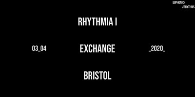 Rhythmia I at Exchange in Bristol