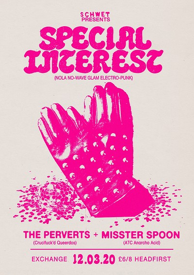 Special Interest, The Perverts & MissterSpoon at Exchange in Bristol