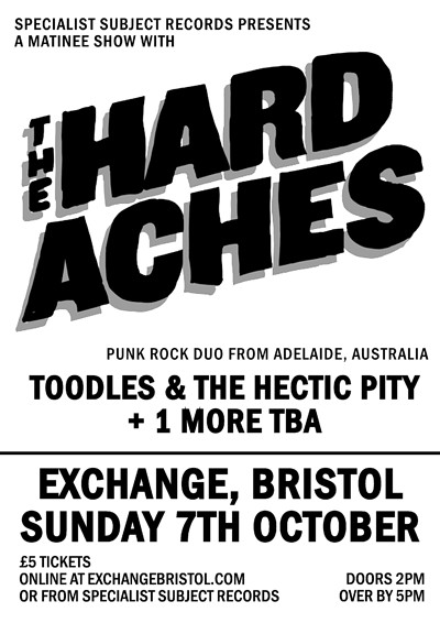 The Hard Aches / Toodles & The Hectic Pity at Exchange in Bristol