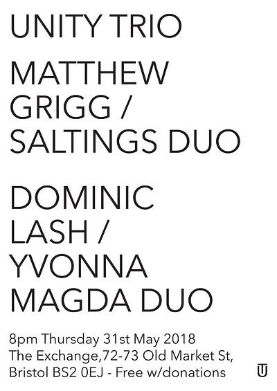 Unity Trio, Grigg / SALTINGS duo, Lash / Magda  at Exchange in Bristol