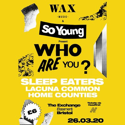 WAY? Sleep Eaters / Lacuna Common / Home Counties  at Exchange in Bristol