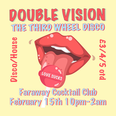 Double Vision: 3rd Wheel Disco at Faraway Cocktail Club in Bristol