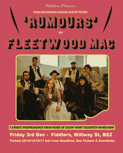 Fiddlers present:The BelgraveHouse Band 'Rumours'  at Fiddlers in Bristol