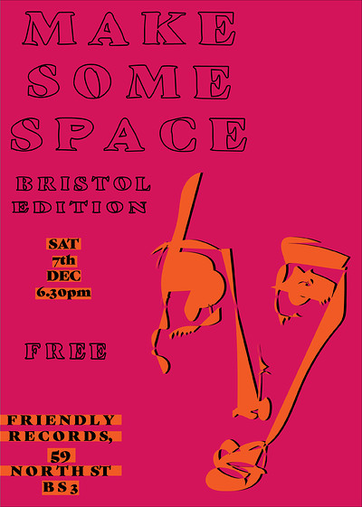 Make Some Space: Bristol Edition at Friendly Records Bar in Bristol
