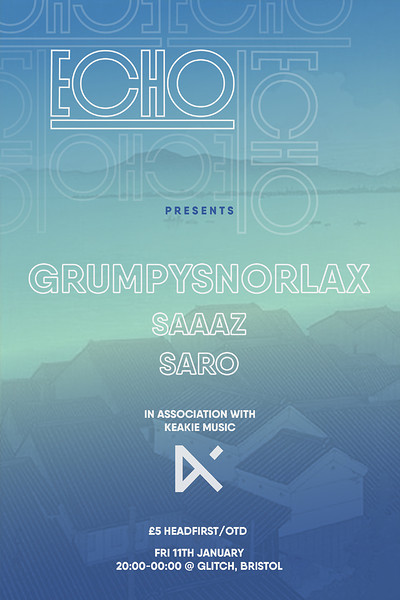 Grumpysnorlax, Saro + Saaaz | Echo UK at Glitch, 48-49 Old Market St, BS2 0EX, Bristol in Bristol