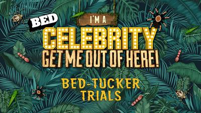 BED Mondays: I'm a Celebrity! BED-Tucker Trials! at Gravity Bristol in Bristol
