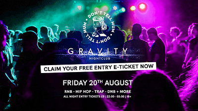 Don't Tell Mum • Bristol's Free Party!  at Gravity in Bristol