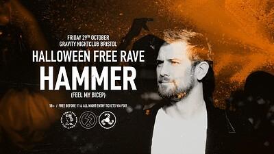 Halloween Free Rave w/ Hammer (Feel My Bicep) at Gravity in Bristol