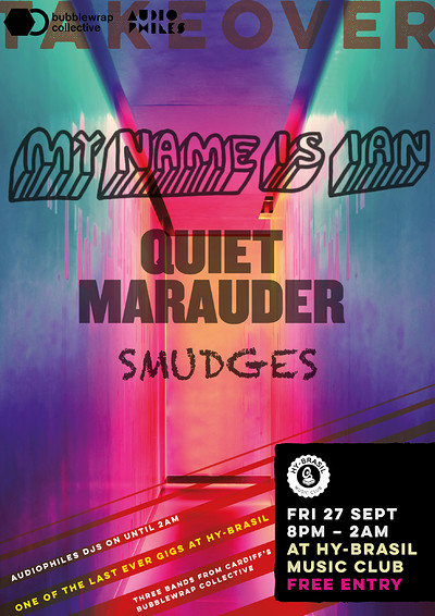 AT: My Name Is Ian // Quiet Marauder // Smudges (F at Hy Brasil Music Club in Bristol