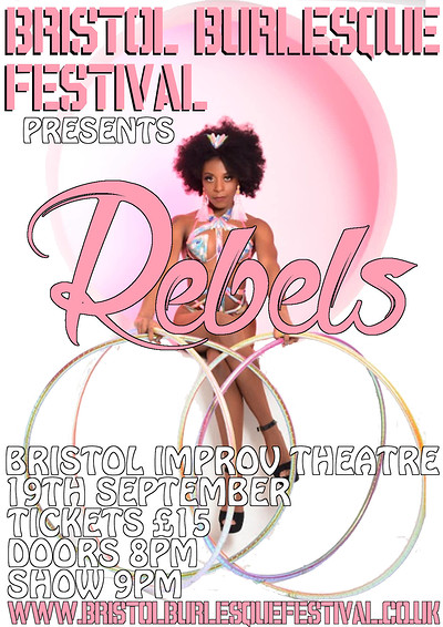Bristol Burlesque Festival Presents: Rebels at Improv Theatre in Bristol