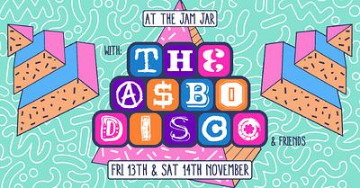 At The Jam Jar with Asbo Disco & Friends at Jam Jar in Bristol