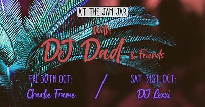 At The Jam Jar with DJ Dad + Charlie Frame at Jam Jar in Bristol