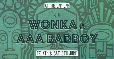 At The Jam Jar with Wonka & AAA Badboy at Jam Jar in Bristol