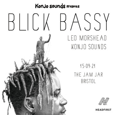 Blick Bassy w/ Leo Morshead & Konjo Sounds at Jam Jar in Bristol