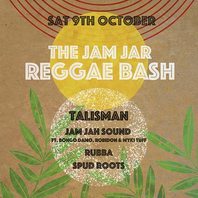 Jam Jar Reggae Bash w/ Talisman, Jam Jah Sound + at Jam Jar in Bristol