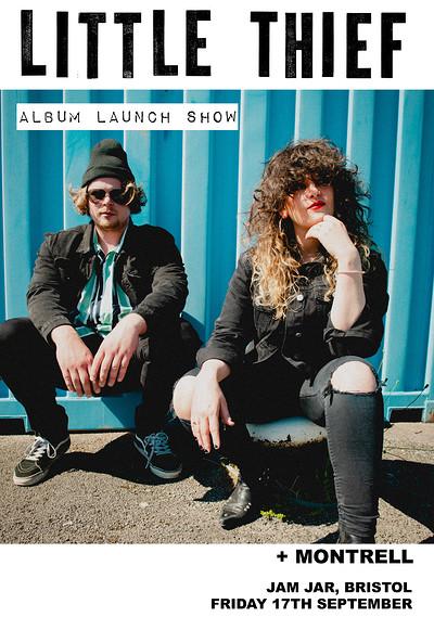 Little Thief - ALBUM LAUNCH!!  + Montrell  at Jam Jar in Bristol