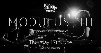 Modulus III  at Jam Jar in Bristol