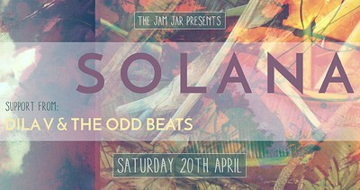 Solana - Dila V & The Oddbeats - The Jam Jar at Jam Jar in Bristol