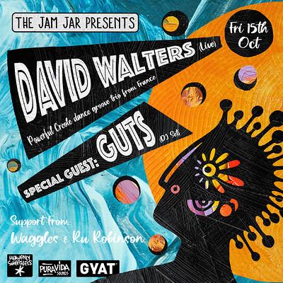 The Jam Jar: David Walters (Live) + GUTS (DJ set) at Jam Jar in Bristol