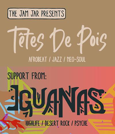 The Jam Jar Presents: Tete De Pois & Iguanas at Jam Jar in Bristol