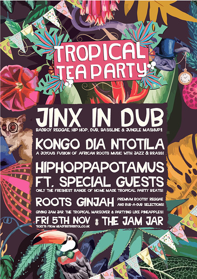 Tropical Tea Party Ft. Jinx In Dub, Hippo & more.. at Jam Jar in Bristol
