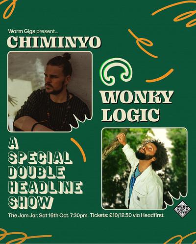 Worm Gigs double header: Chiminyo & Wonky Logic  at Jam Jar in Bristol