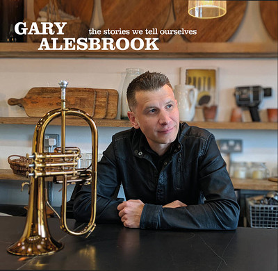 Gary Alesbrook --The Stories We Tell Ourselves  CD at Jazz at Future Inn Bristol in Bristol