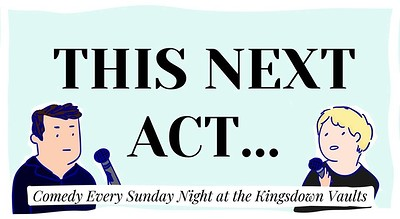 """""""This Next Act"""" Comedy Night - Every Sunday at Kingsdown Vaults in Bristol"""