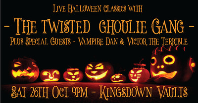 The Twisted Ghoulie Gang - plus Guests at Kingsdown Vaults in Bristol