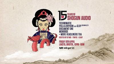 15 years of Shogun Audio: Bristol at Lakota in Bristol
