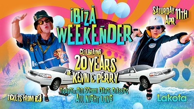 Ibiza Weekender: 20 years of Kevin and Perry! at Lakota in Bristol