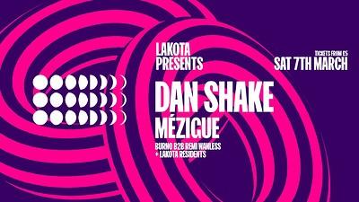 Lakota Presents: Dan Shake & Mézigue at Lakota in Bristol