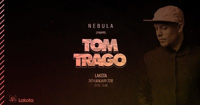 Nebula Presents Tom Trago at Lakota in Bristol