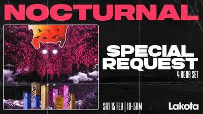 Nocturnal Presents: Special Request [4 HOUR SET] at Lakota in Bristol