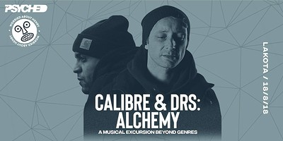 Psyched X Wah presents: Calibre and DRS - Alchemy at Lakota in Bristol