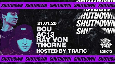 Shutdown: Bou / AC13 / Ray Von / Thorne at Lakota in Bristol