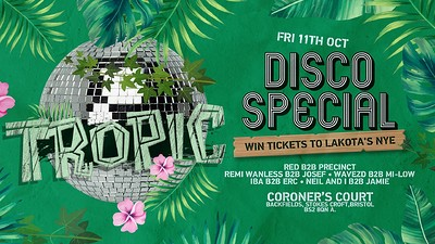 Tropic: Disco Special Launch Party at Lakota in Bristol