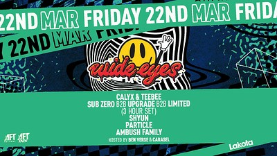 Wide Eyes: Calyx & TeeBee / Sub Zero B2B Upgrade B at Lakota in Bristol