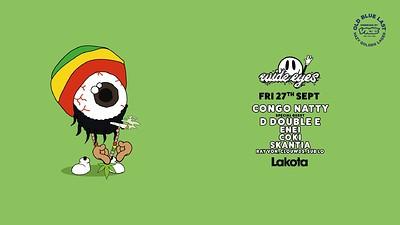 Wide Eyes: Congo Natty / D Double E / Enei / Coki  at Lakota in Bristol