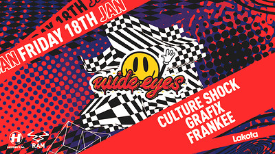 Wide Eyes: Culture Shock / Grafix / Frankee at Lakota in Bristol