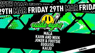 Wide Eyes: Mala / Kahn & Neek / Joker & Footsie +  at Lakota in Bristol