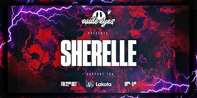 Wide Eyes: SHERELLE + Special Guests at Lakota in Bristol